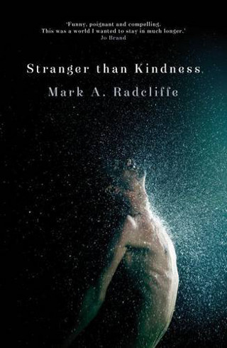 The cover of 'Stranger than Kindness' by Mark A Radcliff.