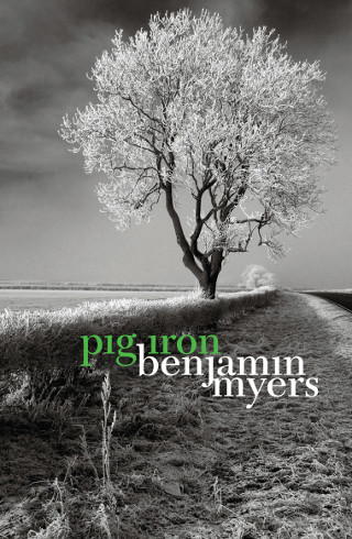 The cover of 'Pig Iron' by Benjamin Myers.