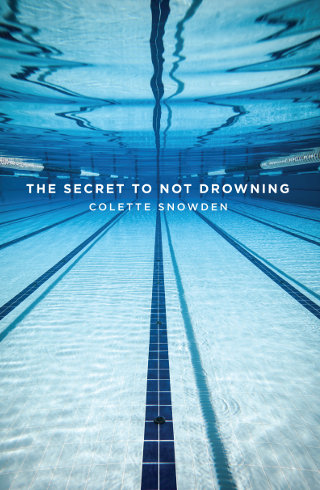 The cover of 'The Secret to Not Drowning' by Colette Snowden.